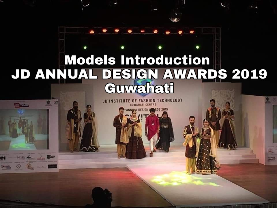 JD Annual Design Awards Guwahati : Models Introduction